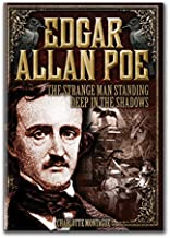 Edgar Allan Poe: The Strange Man Standing Deep in the Shadows (Oxford People)