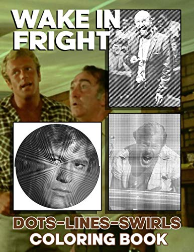 Wake In Fright Dots Lines Swirls Coloring Book: Perfect Book Wake In Fright Dots-Lines-Swirls Activity Books For Adults (Unofficial)