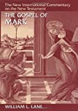 The Gospel of Mark (NICNT) by William L. Lane