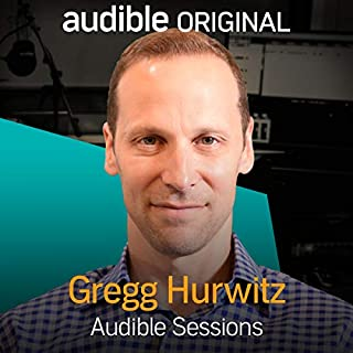 Gregg Hurwitz     Audible Sessions: FREE Excusive Interview              By:                                                                                                                                 Holly Newson                               Narrated by:                                                                                                                                 Gregg Hurwitz                      Length: 16 mins     17 ratings     Overall 4.9