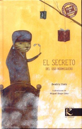 El secreto del oso hormiguero (Orihuela)