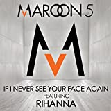 If I Never See Your Face Again [feat. Rihanna]