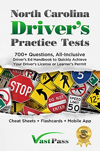 North Carolina Driver's Practice Tests: 700+ Questions, All-Inclusive Driver's Ed Handbook to...