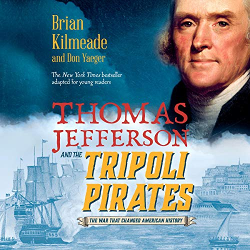 Thomas Jefferson and the Tripoli Pirates (Young Readers Adaptation) Titelbild