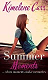 Summer Moments: ... when moments make memories (Summertime Book 1)