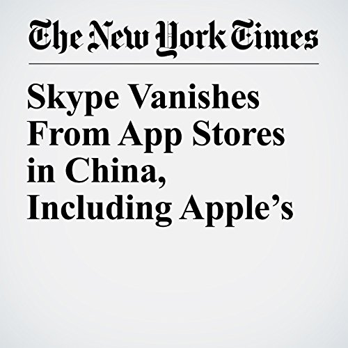 Skype Vanishes From App Stores in China, Including Apple's copertina