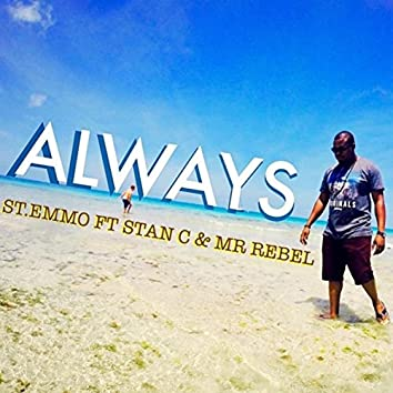 Always (feat. Stan C & Mr Rebel)
