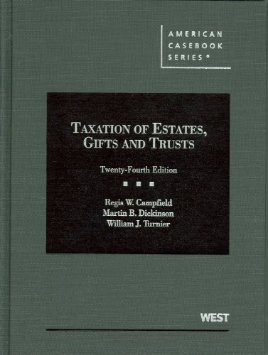 Taxation of Estates, Gifts and Trusts, 24th (American Casebook Series)
