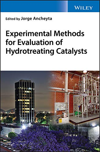 Compare Textbook Prices for Experimental Methods for Evaluation of Hydrotreating Catalysts 1 Edition ISBN 9781119517993 by Ancheyta, Jorge