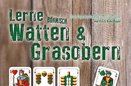 Lerne Böhmisch Watten & Grasobern: Eine Spielanleitung für Anfänger