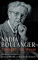 Nadia Boulanger: Thoughts on Music (Eastman Studies in Music)