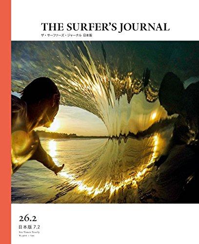 THE SURFER'S JOURNAL 26.2 (ザ・サーファーズ・ジャーナル) 日本版 7.2号 (2017年6月号)の詳細を見る