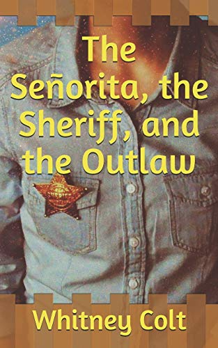 The Señorita, the Sheriff, and the Outlaw