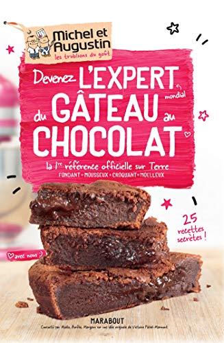 Devenez lexpert mondial du gâteau au chocolat: La 1ère référence officielle sur Terre -Fondant - Mousseux - Croquant - Moelleux