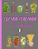 Photo Gallery cucina italiana le mie ricette: ricettario da scrivere per 50 ricetta special italia – un taccuino da compilare - contiene sommario - grande formato 21,5x28cm. interno decorato