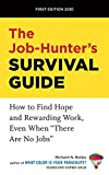 """The Job-Hunter s Survival Guide: How to Find a Rewarding Job Even When """"There Are No Jobs"""""""