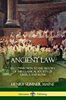 Ancient Law: Its Connection to the History of the Classical Society of Greece and Rome