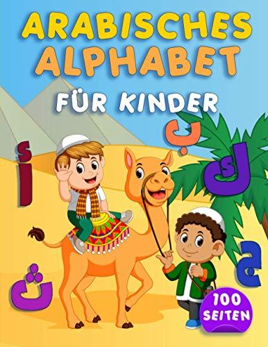 Arabisches Alphabet für Kinder: Handschrift Praxis Workbook