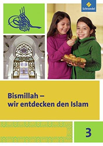 Bismillah - Wir entdecken den Islam: Arbeitsheft 3