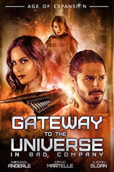 Gateway To The Universe: In Bad Company (The Bad Company Book 0) by [Craig Martelle, Justin Sloan, Michael Anderle]