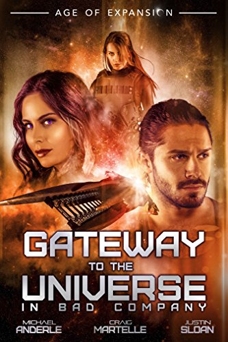 Gateway To The Universe: In Bad Company (The Bad Company Book 0)