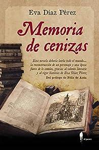 Memoria de cenizas par Eva Díaz Pérez