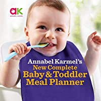 Annabel Karmel's New Complete Baby & Toddler Meal Planner (English Edition)
