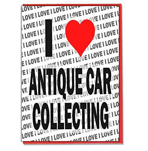 Ik hou van antieke auto verzamelen - wenskaart - verjaardagskaart - dames - mannen - dochter - zoon - vriend - man - vrouw - broer - zuster