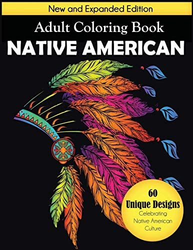 Native American Adult Coloring Book New and Expanded Edition 60 Unique Designs Celebrating Native product image
