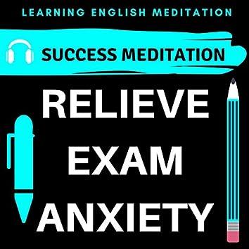 Relieve Exam Anxiety