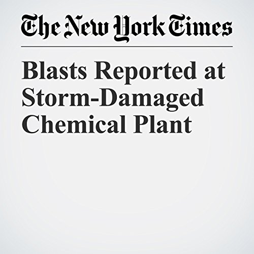 Blasts Reported at Storm-Damaged Chemical Plant copertina