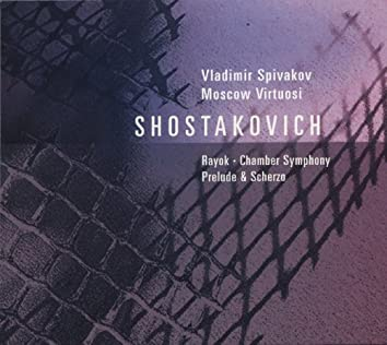Shostakovich, D.: Chamber Symphony / 2 Pieces for String Octet / Antiformalist Rayok / Prelude in Memoriam D. Shostakovich