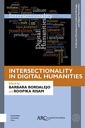 Compare Textbook Prices for Intersectionality in Digital Humanities Collection Development, Cultural Heritage, and Digital Humanities  ISBN 9781641890502 by Bordalejo, Barbara,Risam, Roopika