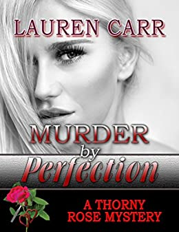 Murder by Perfection (A Thorny Rose Mystery Book 3) by [Lauren Carr]