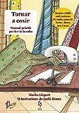 Tornar a cosir. Manual pràctic per fer-te la roba: 18 (La Talaia)