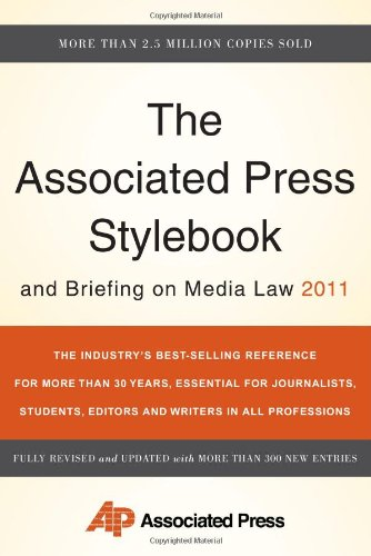 The Associated Press Stylebook and Briefing on Media Law...