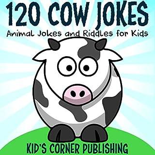 120 Cow Jokes: Animal Jokes and Riddles for Kids  cover art