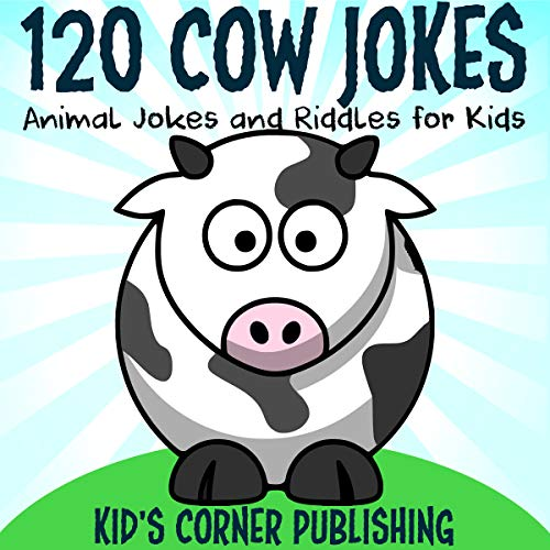 120 Cow Jokes: Animal Jokes and Riddles for Kids  audiobook cover art