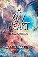 A Gay Heart: Still Hanging