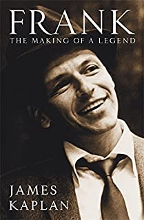 Frank: The Making of a Legend. by James Kaplan by James Kaplan (2010-11-01)