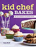 Kid Chef Bakes: The Kids Cookbook for...