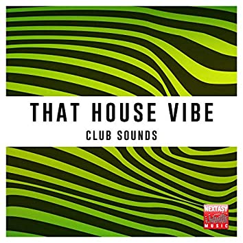 That House Vibe (Club Sounds)