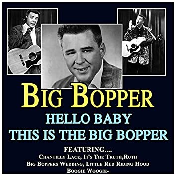 Hello Baby This Is the Big Bopper