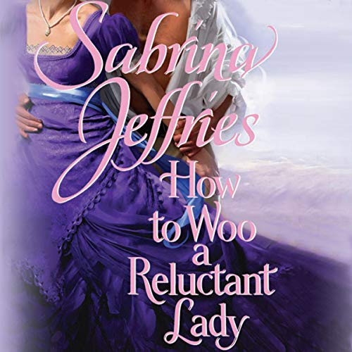 How to Woo a Reluctant Lady Audiobook By Sabrina Jeffries cover art