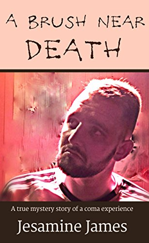 Couverture du livre A Brush Near Death: A True Mystery Story of a Coma Experience (English Edition)