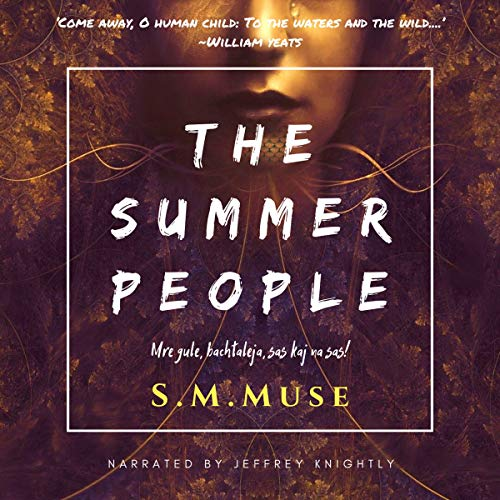 The Summer People Audiobook By S.M. Muse cover art