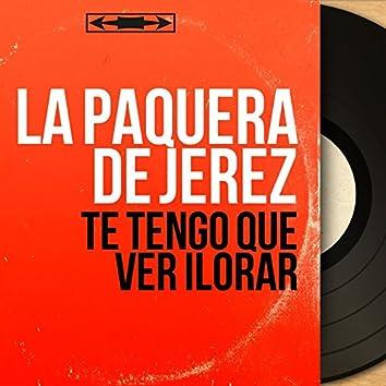 Te Tengo Que Ver Ilorar (feat. Manuel Moreno) [Mono Version]
