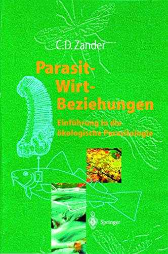Parasit-Wirt-Beziehungen: Einführung In Die Ökologische Parasitologie