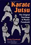 Karate Jutsu: The Original Teachings of Gichin Funakoshi - Gichin Funakoshi