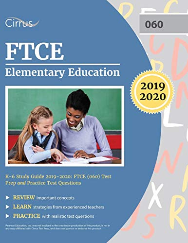 FTCE Elementary Education K-6 Study Guide 2019-2020: FTCE (060) Test Prep and Practice Test Question